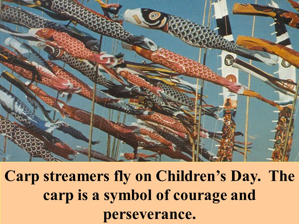 Carp streamers fly on Childrens Day. The carp is a symbol of courage and perseverance.