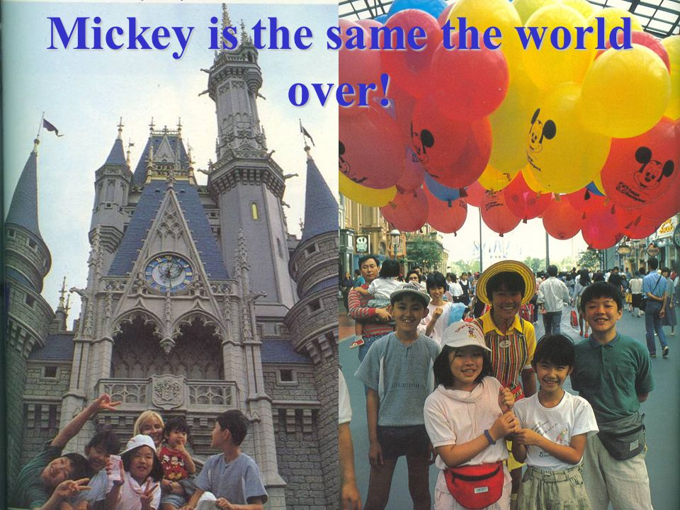 Mickey is the same the world over!