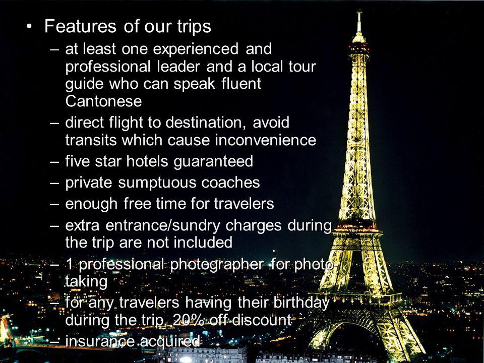 Features of our trips –at least one experienced and professional leader and a local tour guide who can speak fluent Cantonese –direct flight to destin