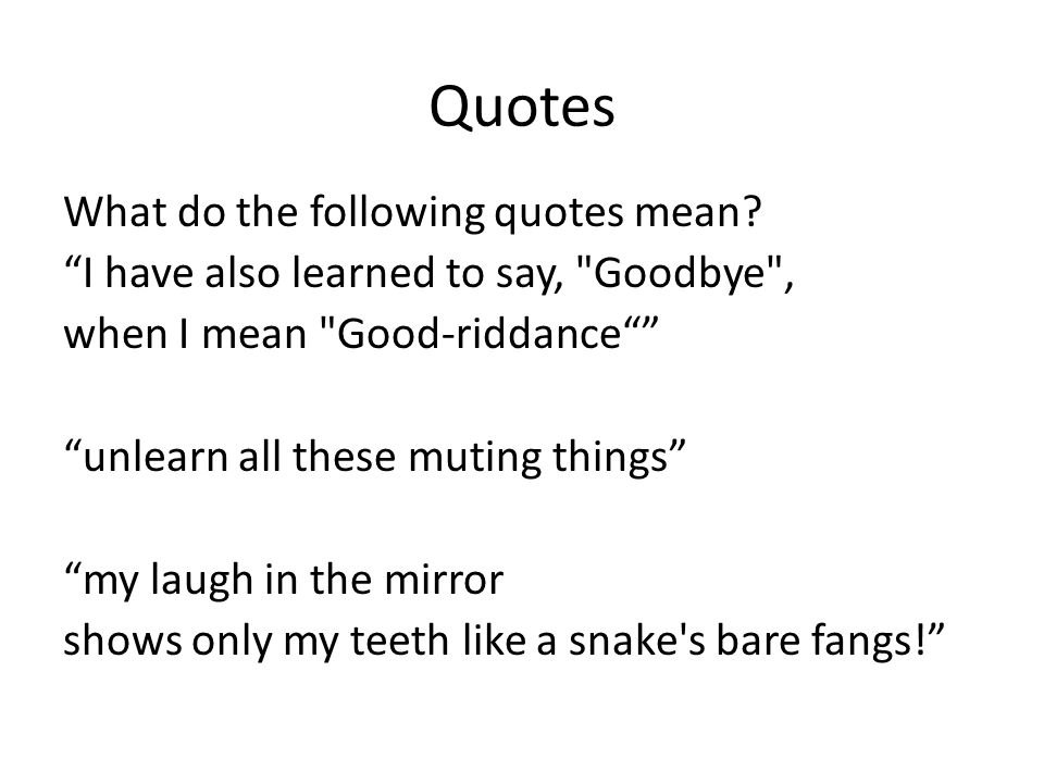 Quotes What do the following quotes mean? I have also learned to say,
