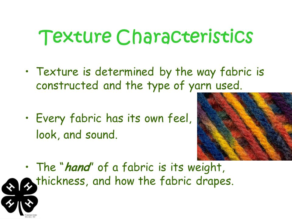 FABRIC CHARACTERISTICS When selecting fabric or a garment you want to inspect –Durability –Performance –How to Care for the fabric.