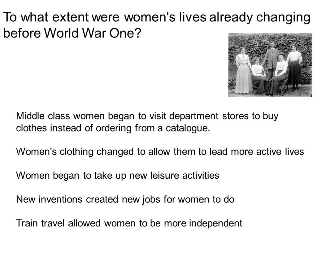 To what extent were women s lives already changing before World War One.
