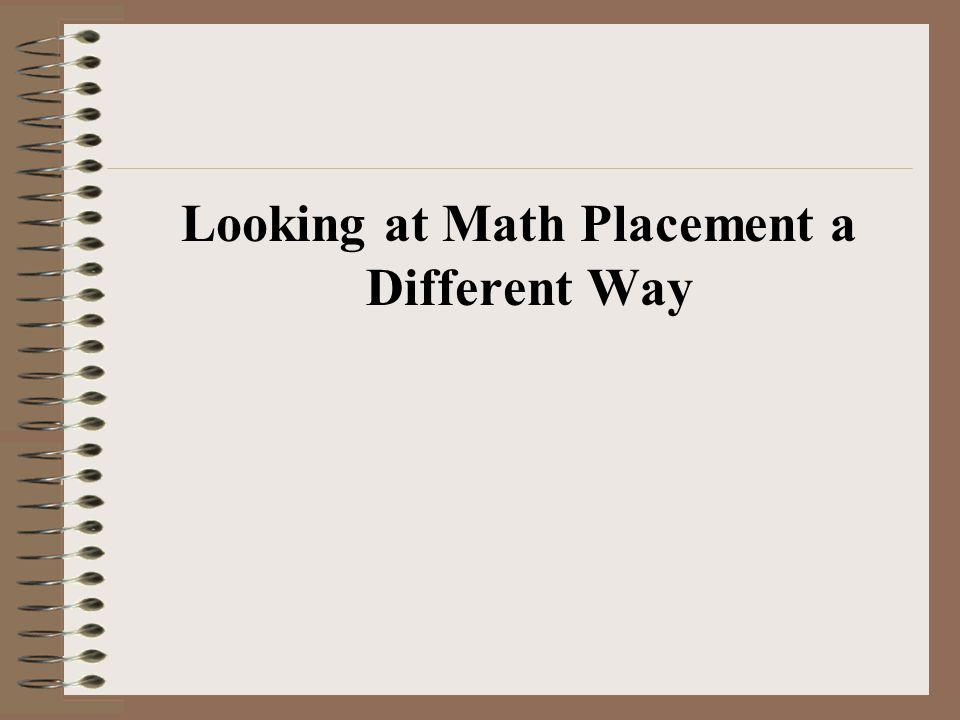 Looking at Math Placement a Different Way