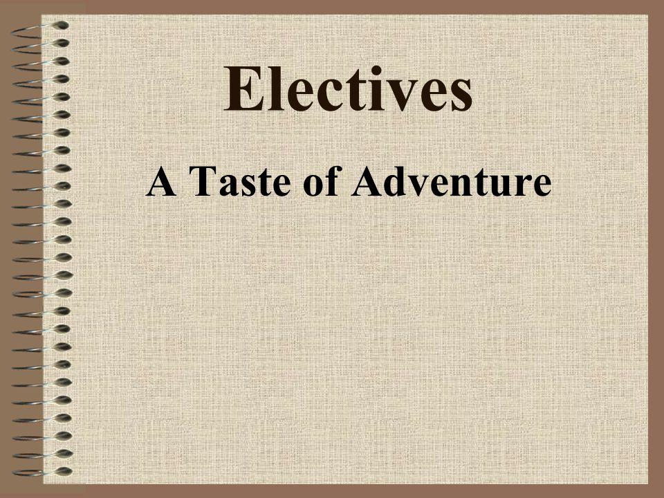 Electives A Taste of Adventure