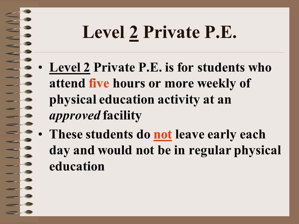 Level 2 Private P.E. Level 2 Private P.E.