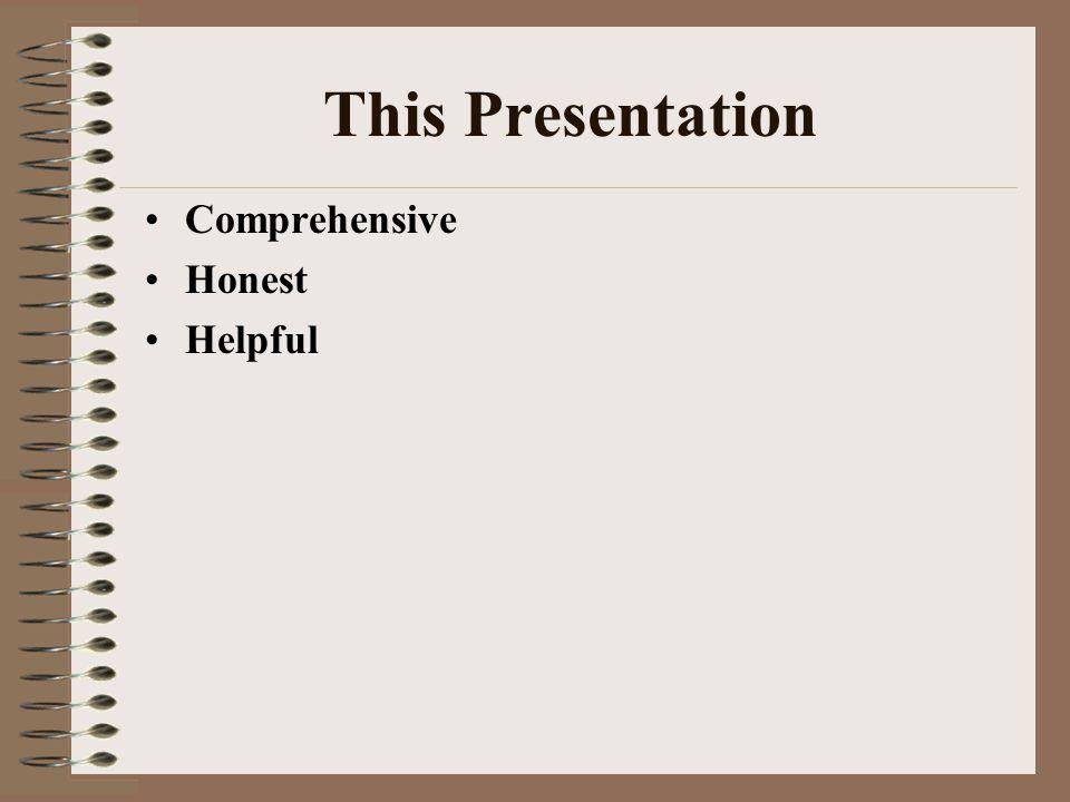 This Presentation Comprehensive Honest Helpful
