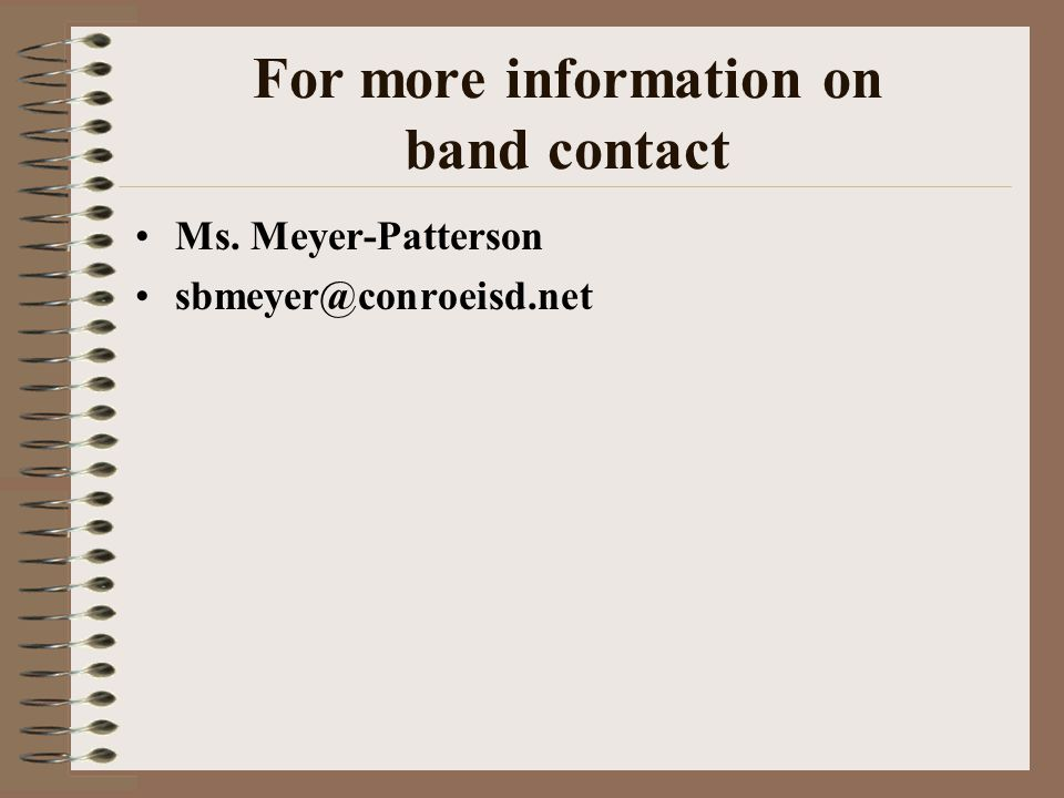 For more information on band contact Ms. Meyer-Patterson sbmeyer@conroeisd.net