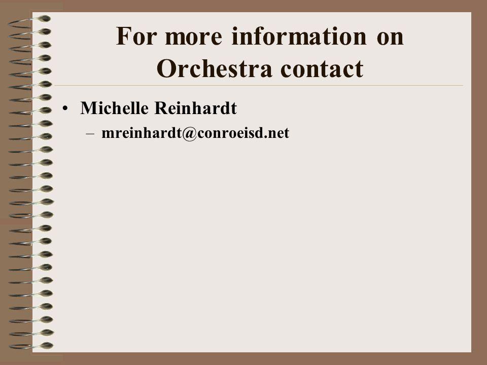 For more information on Orchestra contact Michelle Reinhardt –mreinhardt@conroeisd.net