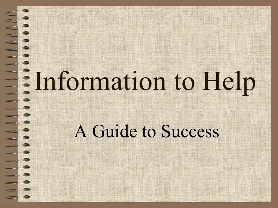 Information to Help A Guide to Success