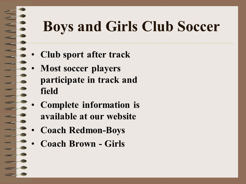 Boys and Girls Club Soccer Club sport after track Most soccer players participate in track and field Complete information is available at our website
