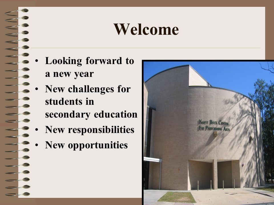 Welcome Looking forward to a new year New challenges for students in secondary education New responsibilities New opportunities