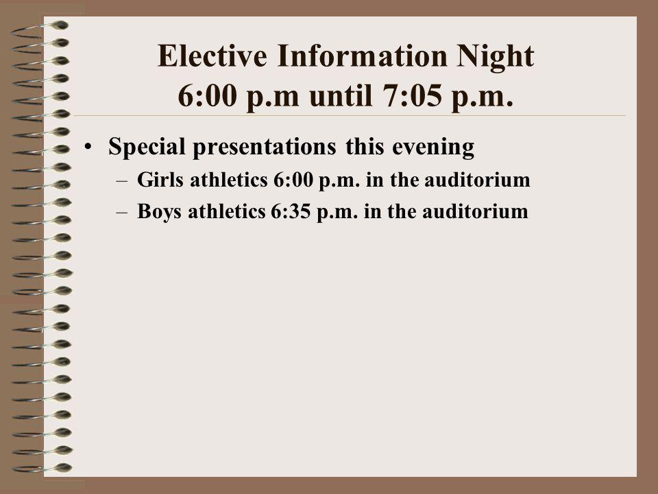 Elective Information Night 6:00 p.m until 7:05 p.m.