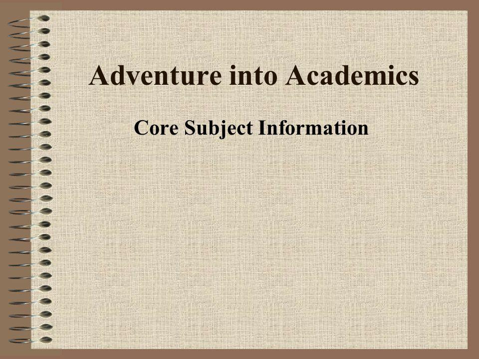 Adventure into Academics Core Subject Information