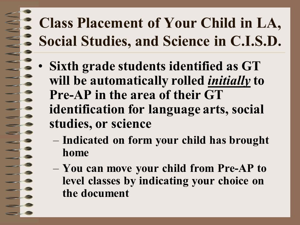Class Placement of Your Child in LA, Social Studies, and Science in C.I.S.D.
