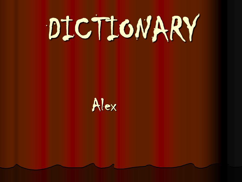 DICTIONARY Alex Alex