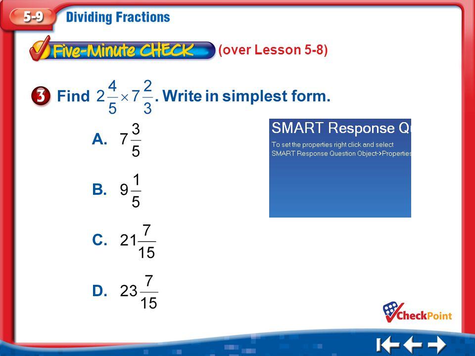 1.A 2.B 3.C 4.D Five Minute Check 3 (over Lesson 5-8) A. B. C. D.