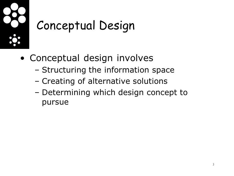 Conceptual Design The tools involved in conceptual design: –Personas –Scenarios –Brainstorming paper prototype Semantic networks (mind maps) –Card sort –Flowcharts 4