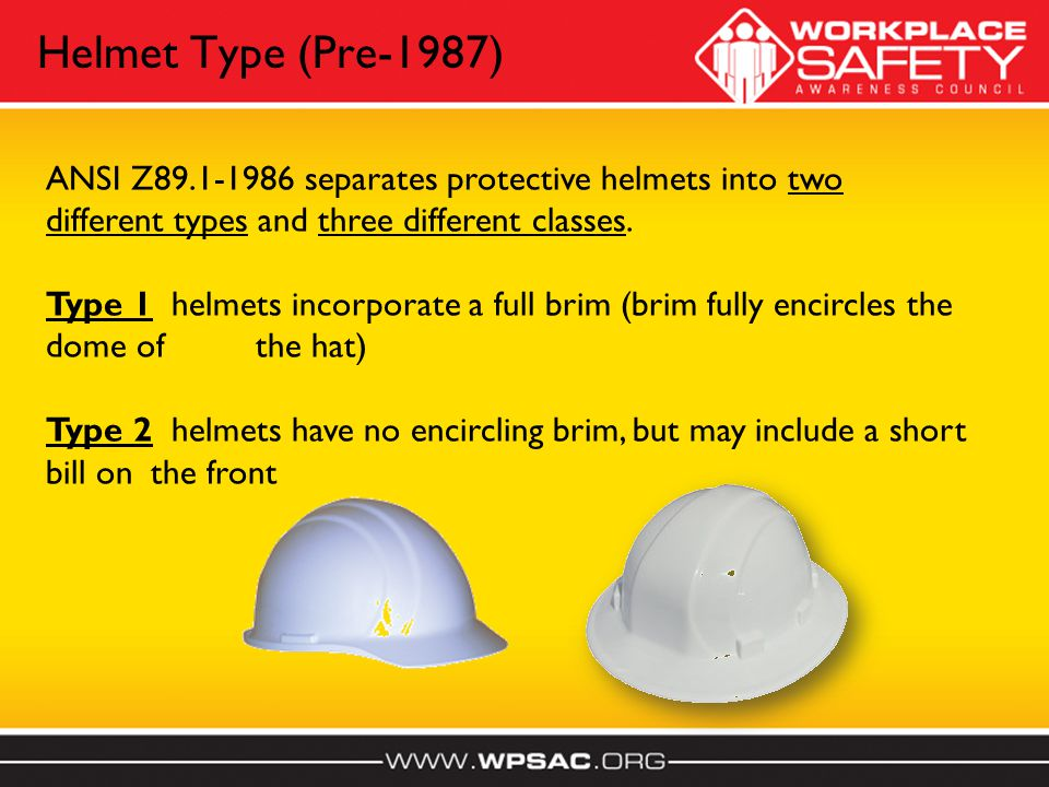 ANSI Z89.1-1986 separates protective helmets into two different types and three different classes.