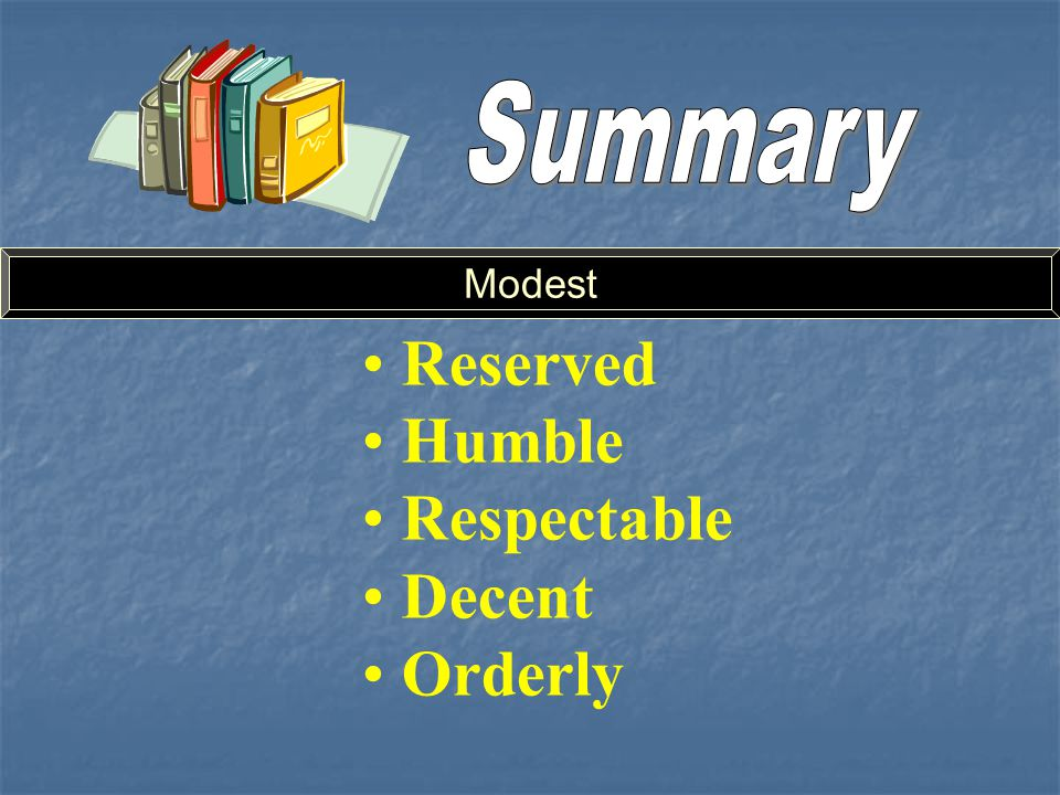 Modest Reserved Humble Respectable Decent Orderly