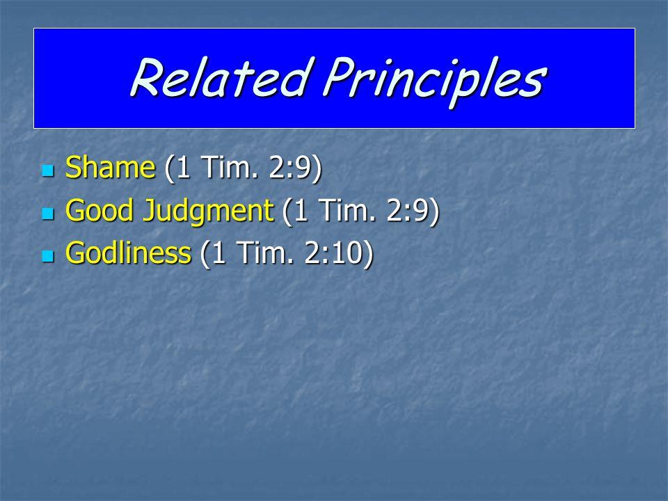 Related Principles Shame (1 Tim.2:9) Shame (1 Tim.