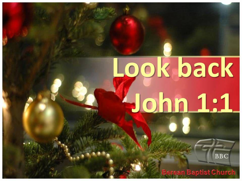 Look back John 1:1