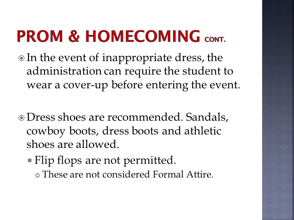 In the event of inappropriate dress, the administration can require the student to wear a cover-up before entering the event.