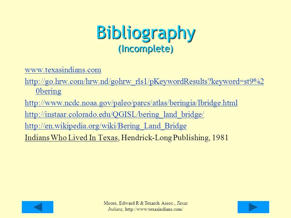 Bibliography (Incomplete) www.texasindians.com http://go.hrw.com/hrw.nd/gohrw_rls1/pKeywordResults?keyword=st9%2 0bering http://www.ncdc.noaa.gov/pale