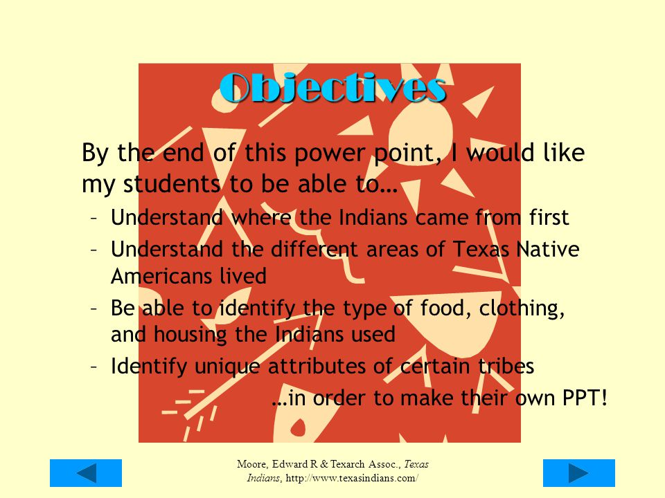 Objectives By the end of this power point, I would like my students to be able to… –U–Understand where the Indians came from first –U–Understand the d