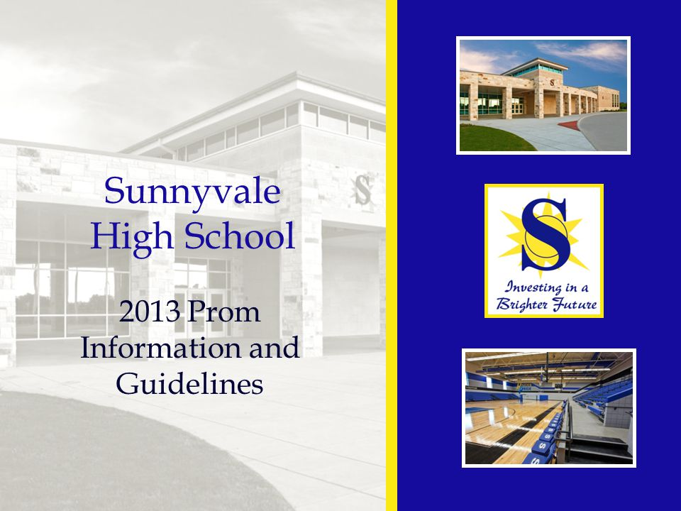 Sunnyvale High School 2013 Prom Information and Guidelines