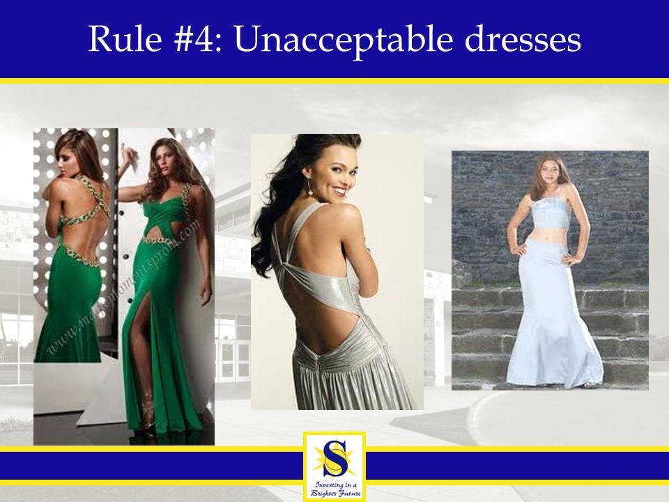 Rule #4: Unacceptable dresses