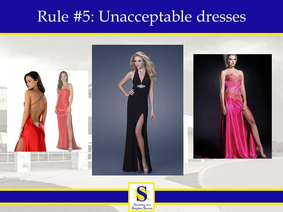 Rule #5: Unacceptable dresses