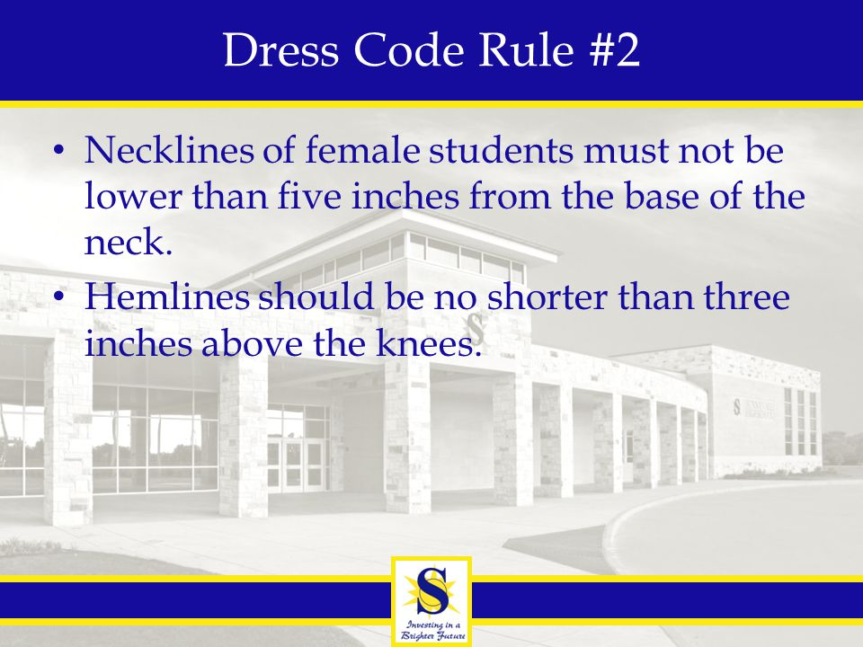 Other Dress Code Notes Not allowed: – Body piercing jewelry (except in the ears of female students) or spacers for earrings or body piercing.