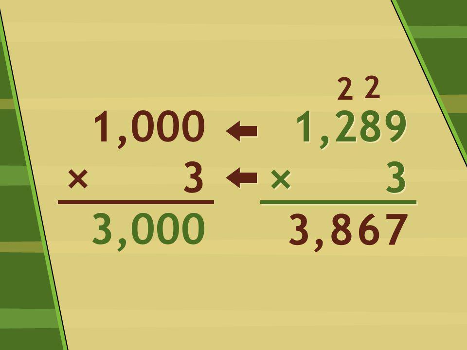 1,289 × 3 1,289 × 3 7 2 63,8 2 1,000 3 3,000 ×