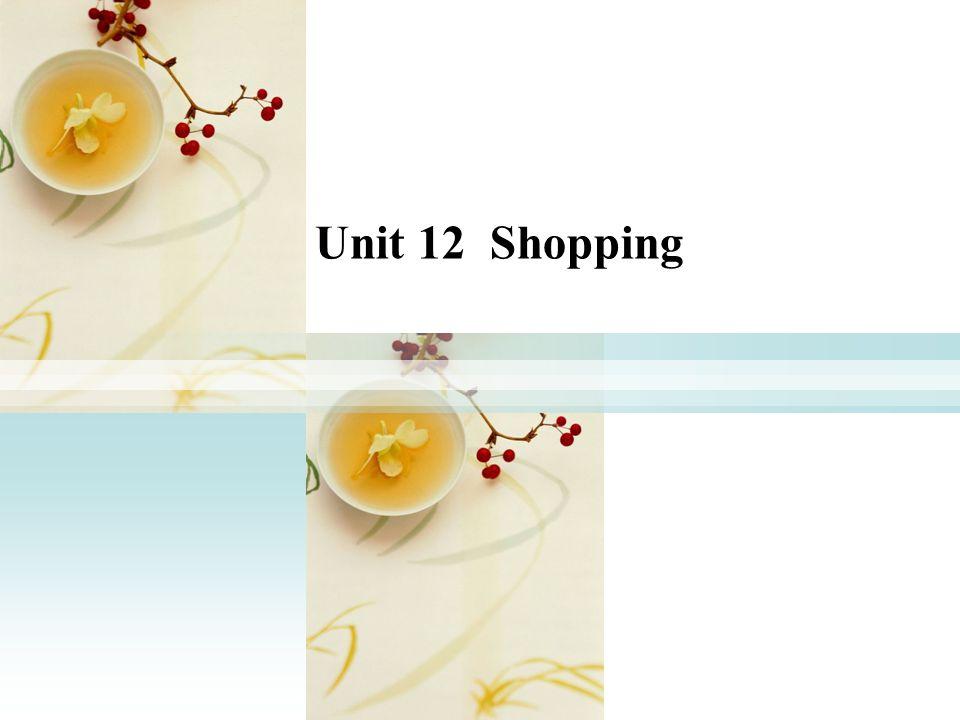Unit 12 Shopping