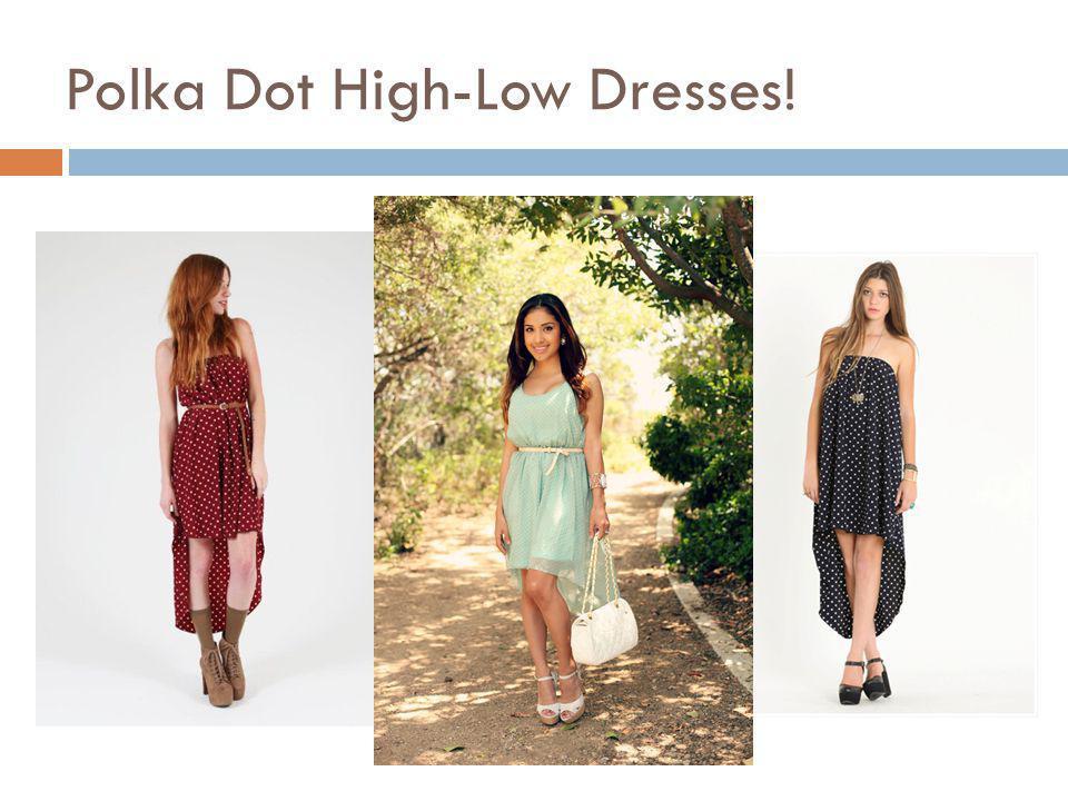 Polka Dot High-Low Dresses!