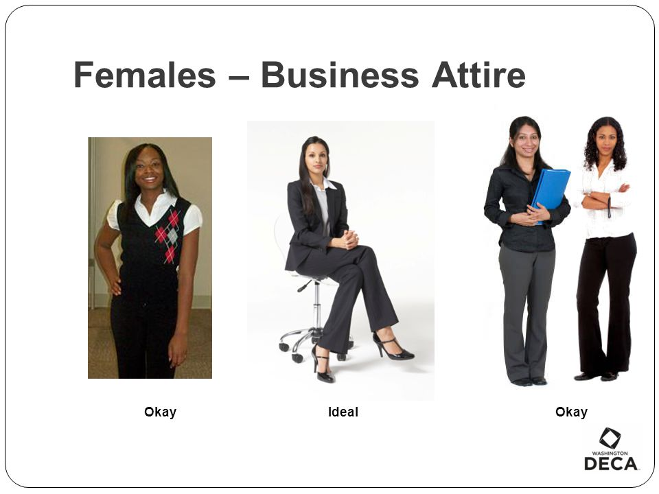 Females – Business Attire Okay Ideal Okay