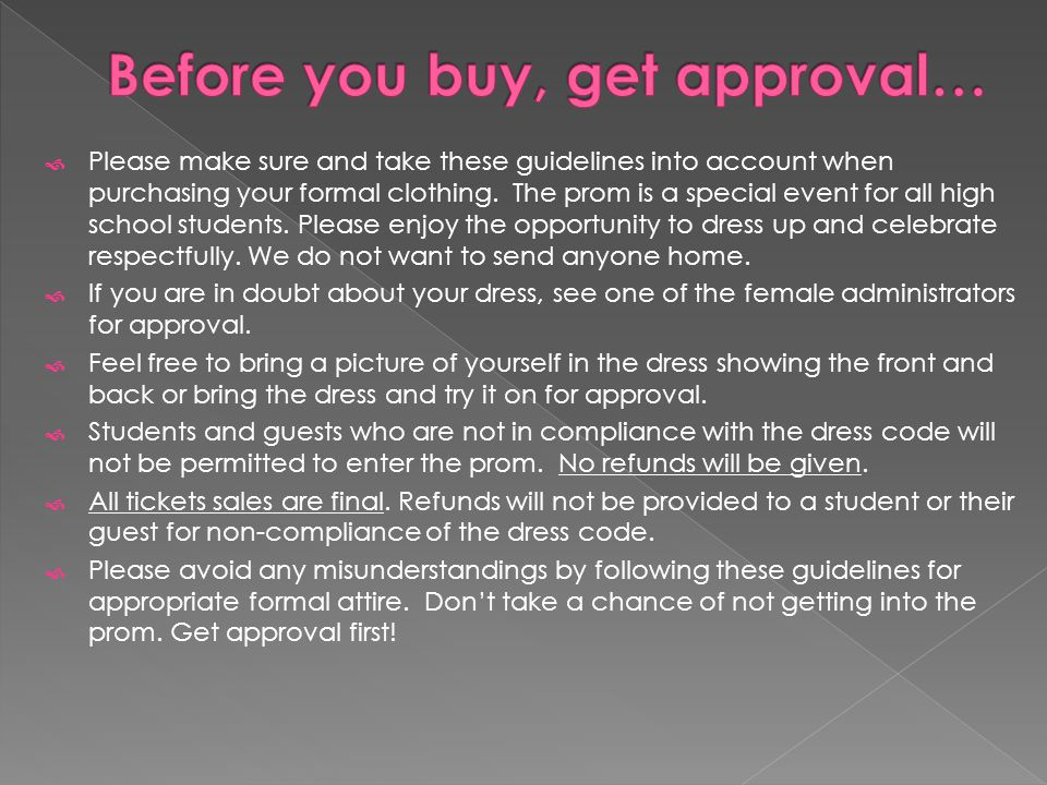 Please make sure and take these guidelines into account when purchasing your formal clothing.