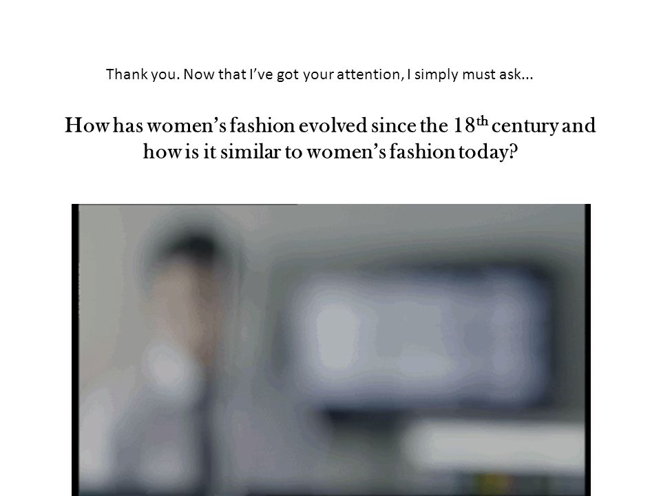 Throughout history, fashion has changed very drastically and very often.