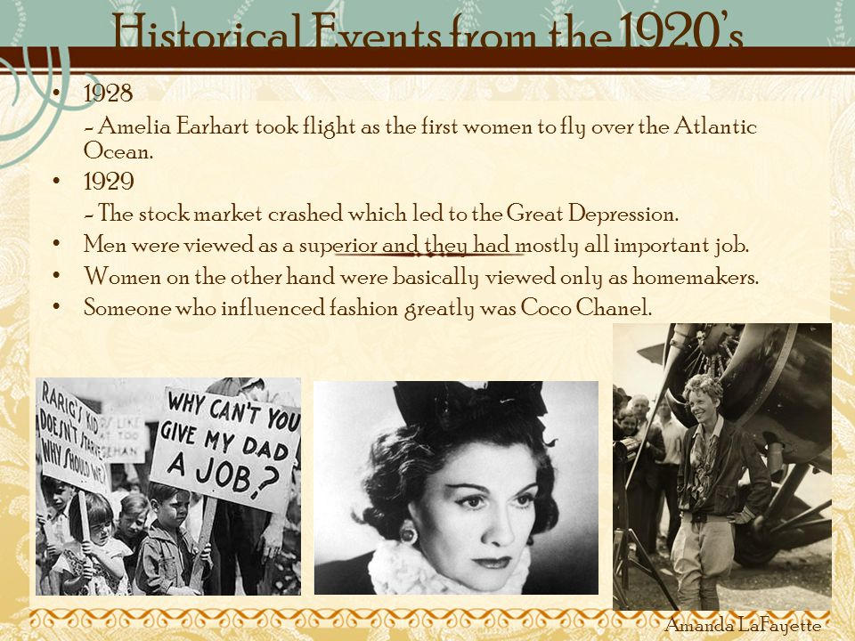 Historical Events from the 1920s 1928 - Amelia Earhart took flight as the first women to fly over the Atlantic Ocean.
