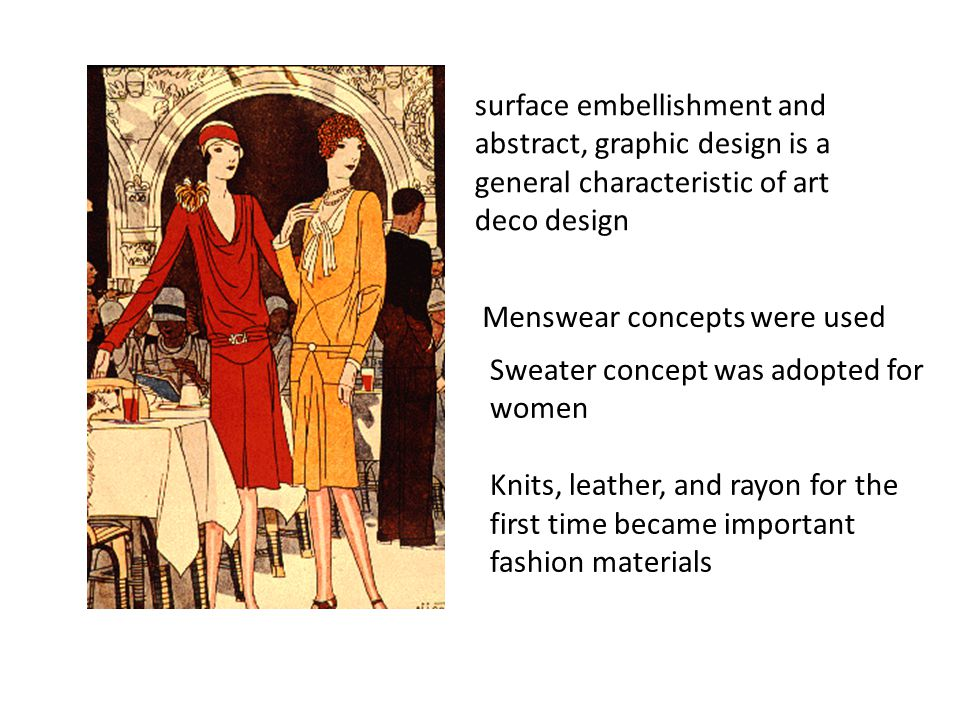 surface embellishment and abstract, graphic design is a general characteristic of art deco design Menswear concepts were used Sweater concept was adop