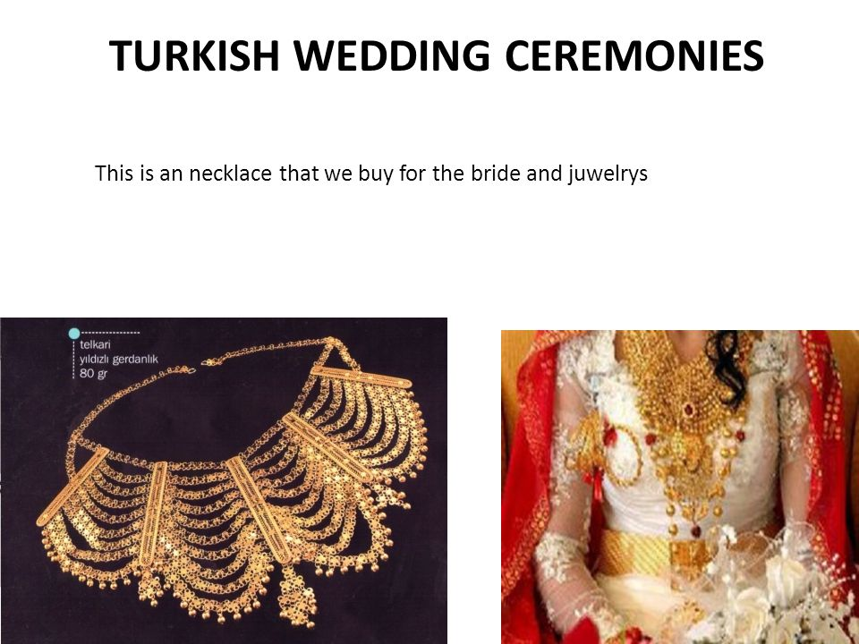 TURKISH WEDDING CEREMONIES This is an necklace that we buy for the bride and juwelrys