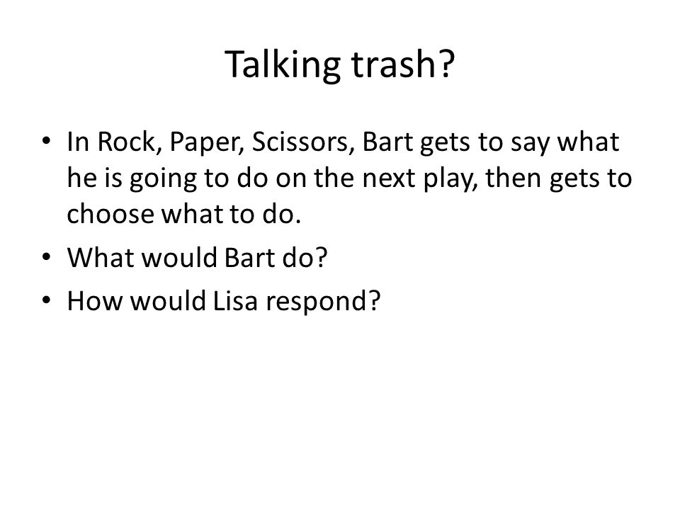 Talking trash.
