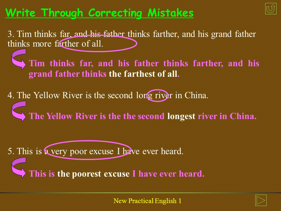 New Practical English 1 Write Through Correcting Mistakes Correct the errors in the following sentences, using the correct comparative or superlative degree forms.