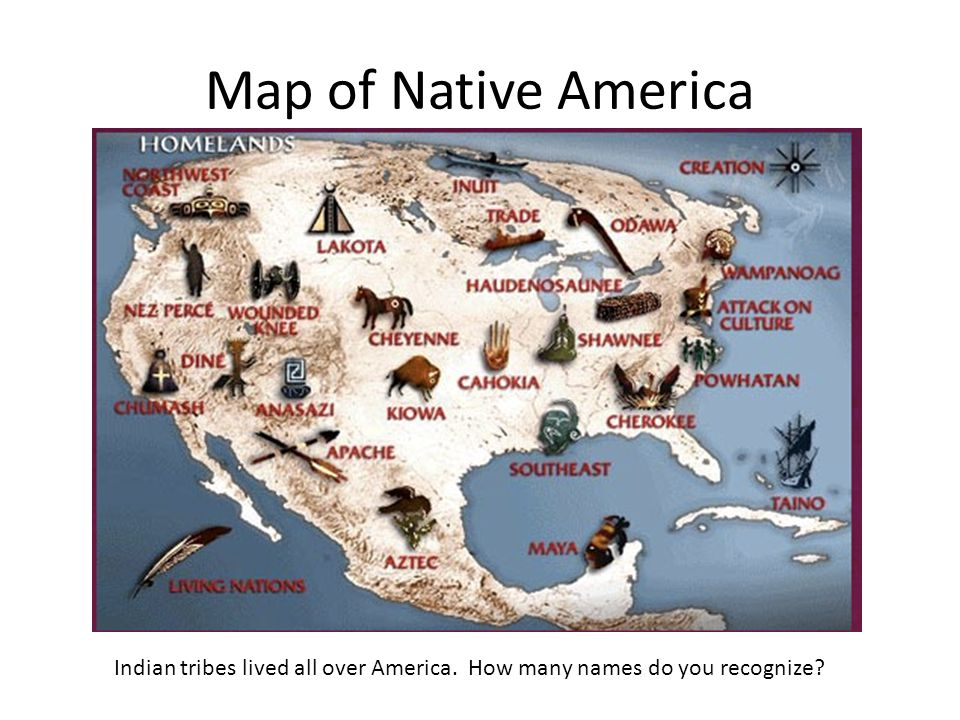 Map of Native America Indian tribes lived all over America. How many names do you recognize