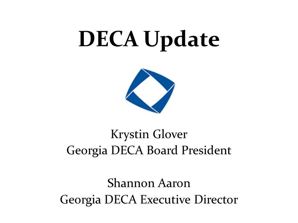 DECA Update Krystin Glover Georgia DECA Board President Shannon Aaron Georgia DECA Executive Director
