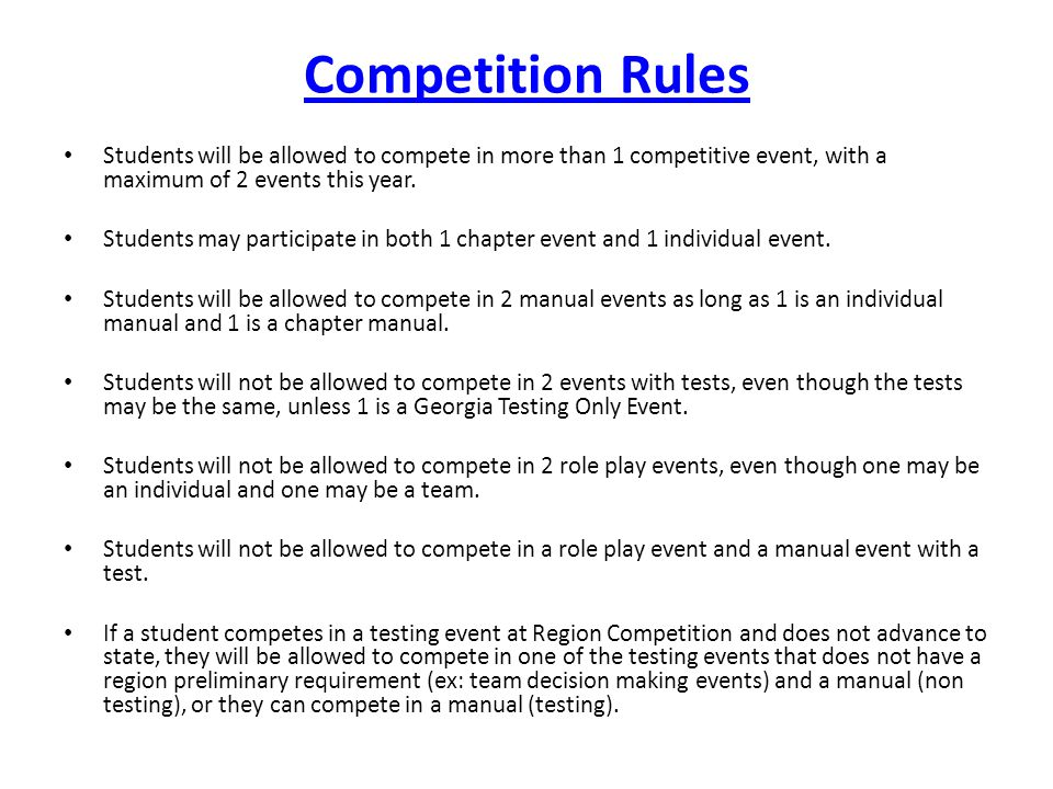 Competition Rules Students will be allowed to compete in more than 1 competitive event, with a maximum of 2 events this year.