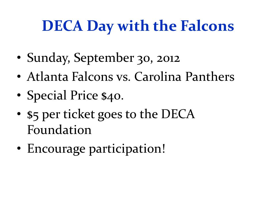 DECA Day with the Falcons Sunday, September 30, 2012 Atlanta Falcons vs.