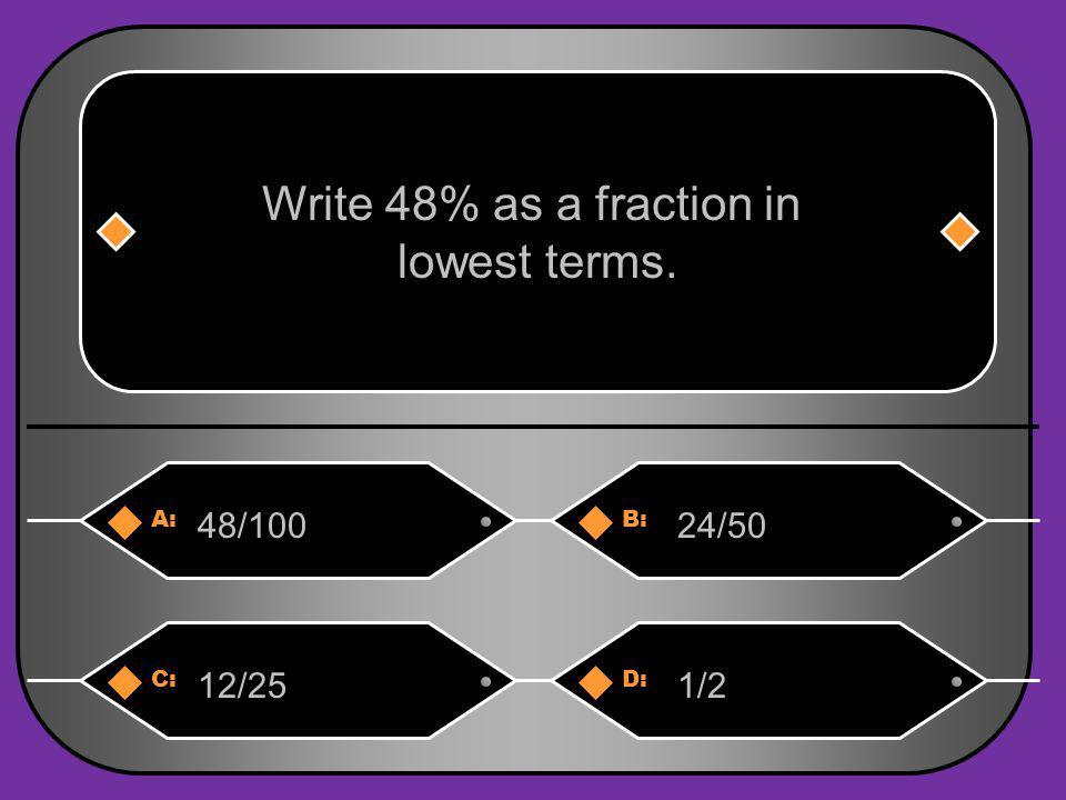 A:B: 87.38.73 Write 87.3% as a decimal. C:D: 0.8730.0873