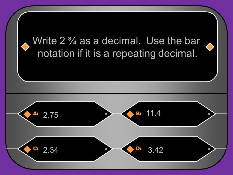 A:B: 48/10024/50 Write 48% as a fraction in lowest terms. C:D: 12/251/2