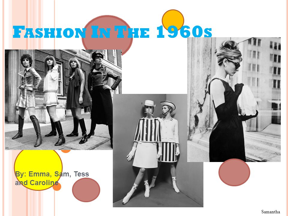 Dresses in the 1960s were A-line and very geometrical in their shape.